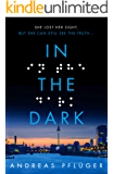 In the Dark: A tense, gripping thriller full of twists you won't see coming (A Jenny Aaron Thriller Book 1)