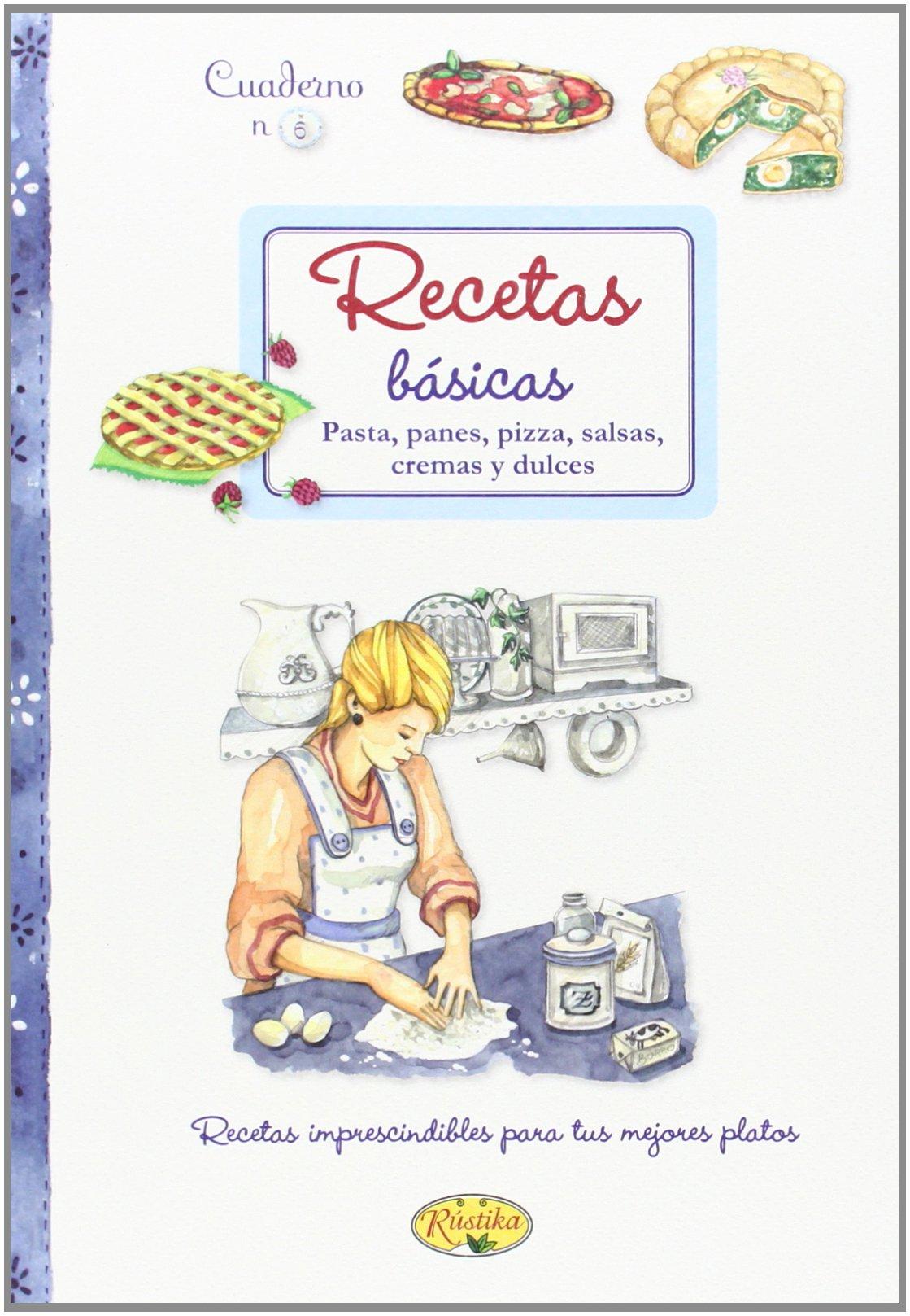 Recetas Básicas (Cuadernos de cocina): Amazon.es: Rústika, Laura Toffaletti, Giulia Pianigiani, Francesca Mazzini: Libros