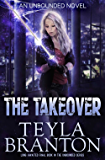 The Takeover (Unbounded Book 5)