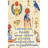 Libreta de Egipto para niños y niñas apasionados por la egiptología: 100 Páginas con líneas y decoración interior…