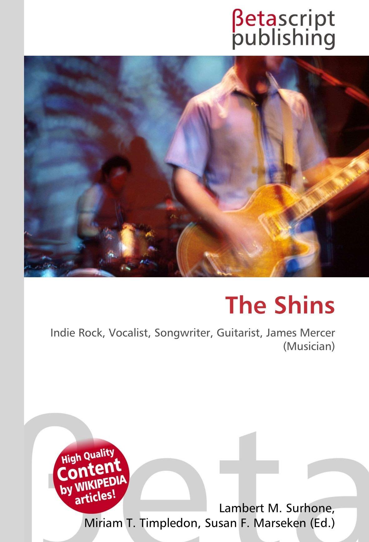 The Shins: Indie Rock, Vocalist, Songwriter, Guitarist, James ...