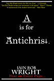 A is for Antichrist (A-Z of Horror Book 1)