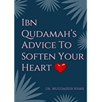 Ibn Qudamah's Advice To Soften Your Heart (English Edition)