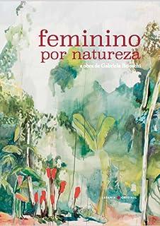 Feminino por Natureza: a Obra de Gabriela Brioschi