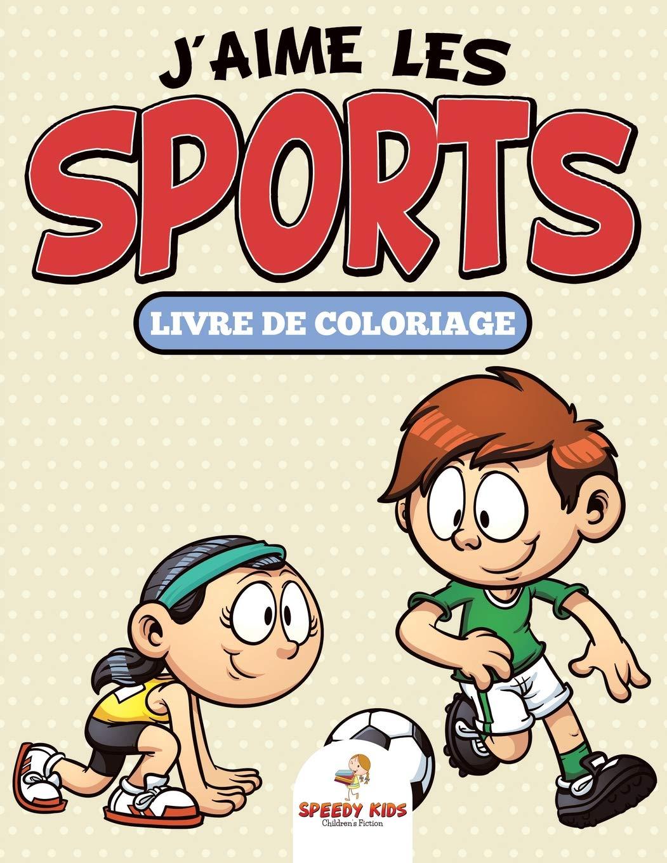 Livre De Coloriage J Aime Les Sports French Edition