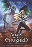Adapt Or Be Crushed (The Exceptional S. Beaufont)