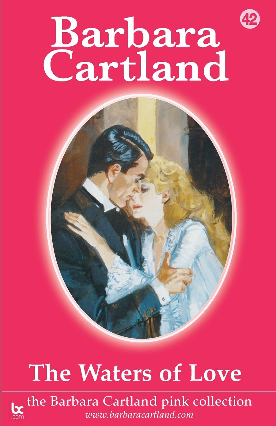 Read Online The Waters of Love (Barbara Cartland Pink Collection) pdf