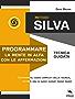 Metodo Silva. Programmare la mente in Alfa con le affermazioni: Tecnica guidata