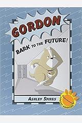 Gordon: Bark to the Future! (A P.U.R.S.T. Adventure)