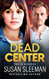 Dead Center: Truth Seekers - Book 5