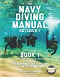 The Navy Diving Manual - Revision 7 - Book 1: Full-Size Edition, Remastered Images, Book 1 of 2: Diving Principles & Policy, Air Diving Operations (Carlile Military Library)