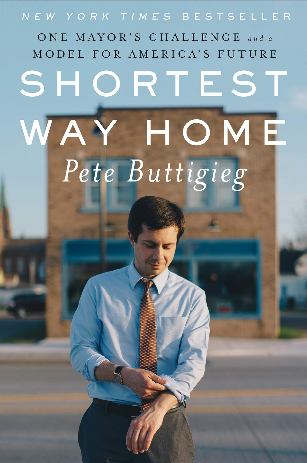 Shortest Way Home: One Mayor's Challenge and a Model for America's Future by Liveright
