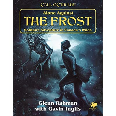 Chaosium Call of Cthulhu: Alone Against The Frost: Solitaire Adventure in Canada's Wilds (Book) (CHA23164): Toys & Games