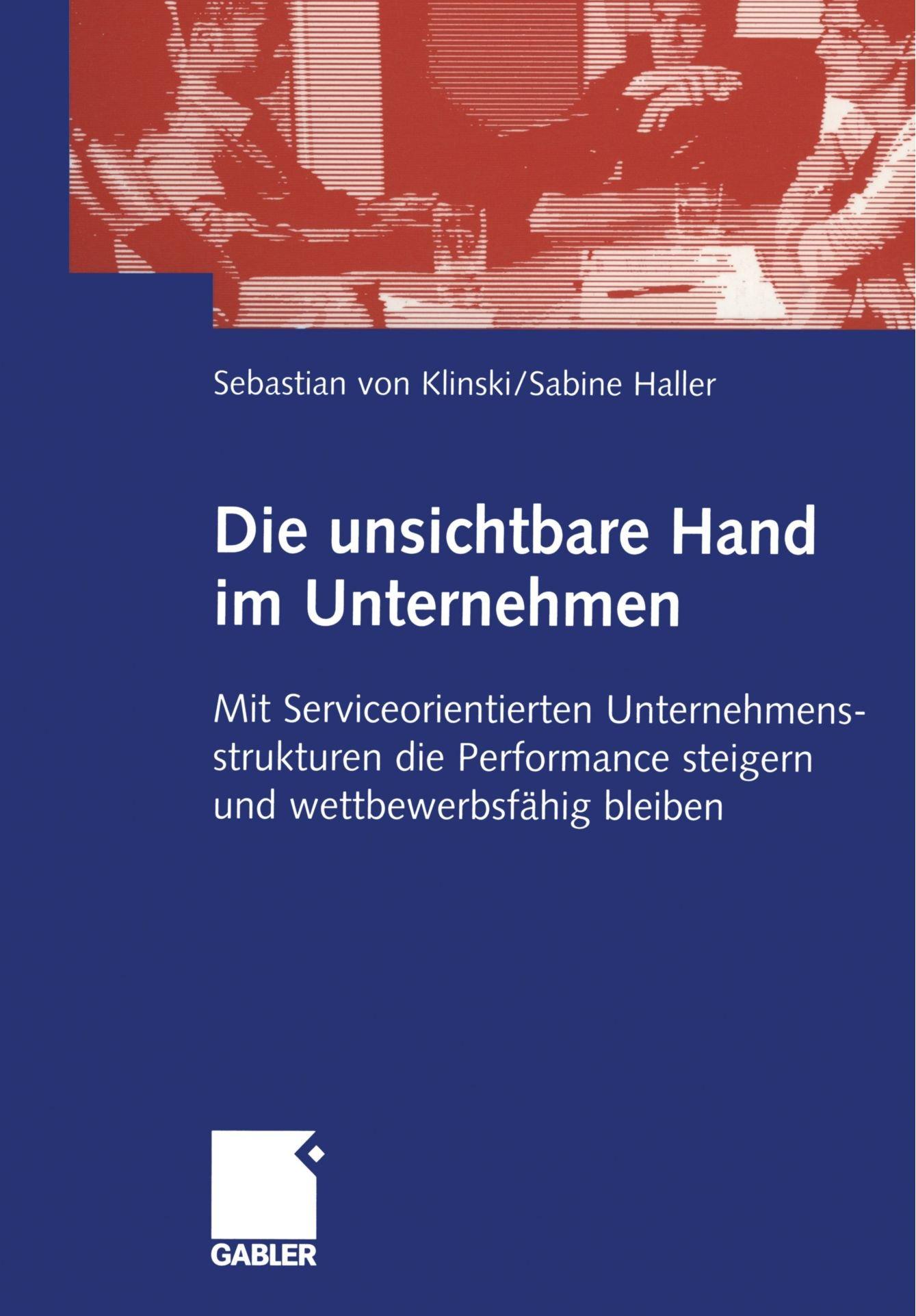 die-unsichtbare-hand-im-unternehmen-mit-serviceorientierten-unternehmensstrukturen-die-performance-steigern-und-wettbewerbsfhig-bleiben