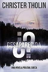 ¿Desaparecida?: Una Novela Policial Sueca (Stockholm Sleuth Series nº 1) (Spanish Edition) Kindle Edition