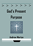 God's Present Purpose