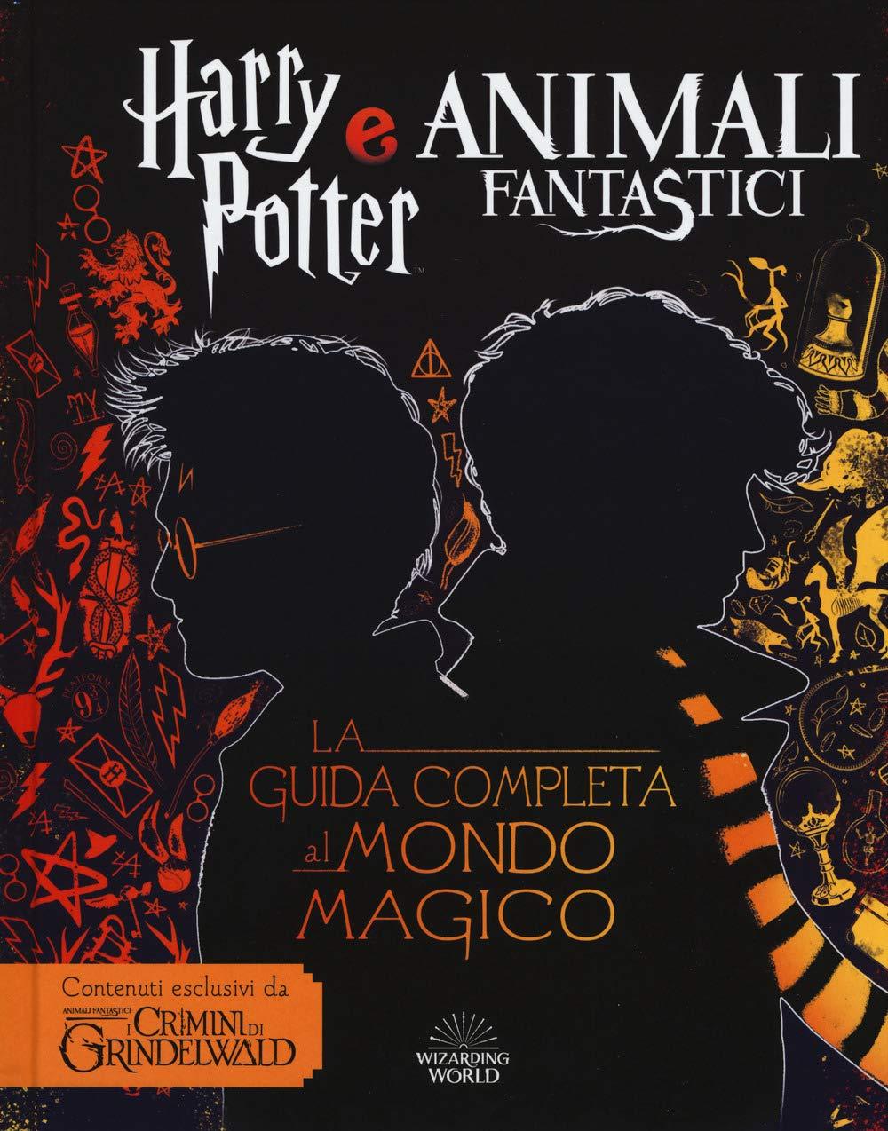 Harry Potter e Animali fantastici. La guida completa al ...