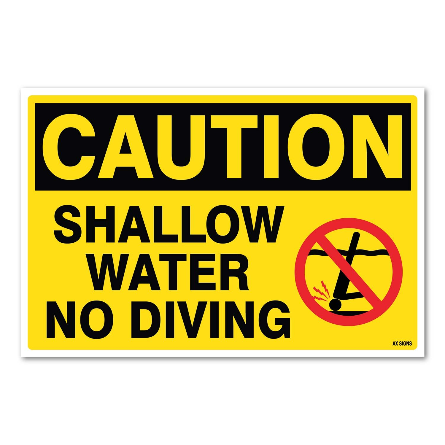 UV Protected Caution: Shallow Water No Diving with Graphic Waterproof 10 high x 15 Wide AX Signs 10 high x 15 Wide Self Adhesive Vinyl Sticker Rust Free Black//Red on Yellow Indoor and Outdoor Use