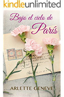 BAJO EL CIELO DE PARÍS: Relato Romántico (Spanish Edition)