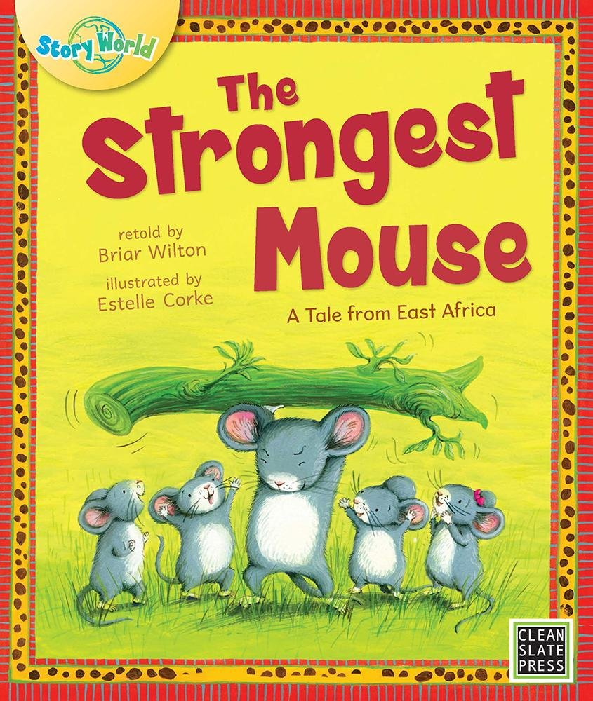 The Strongest Mouse (Big Book Edition) (Story World)
