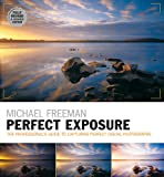 Perfect Exposure (2nd Edition): Fully Revised & Updated Edition (The Photographer's Eye)