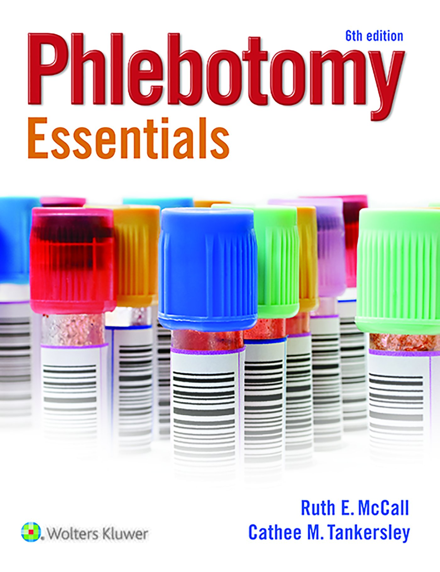 Phlebotomy Essentials Ruth Mccall Cathee M Tankersley Mtascp