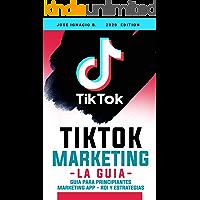 TIK TOK Marketing: La guía: todo lo que necesita saber sobre marketing en la aplicación TIK TOK. - Marketing App…