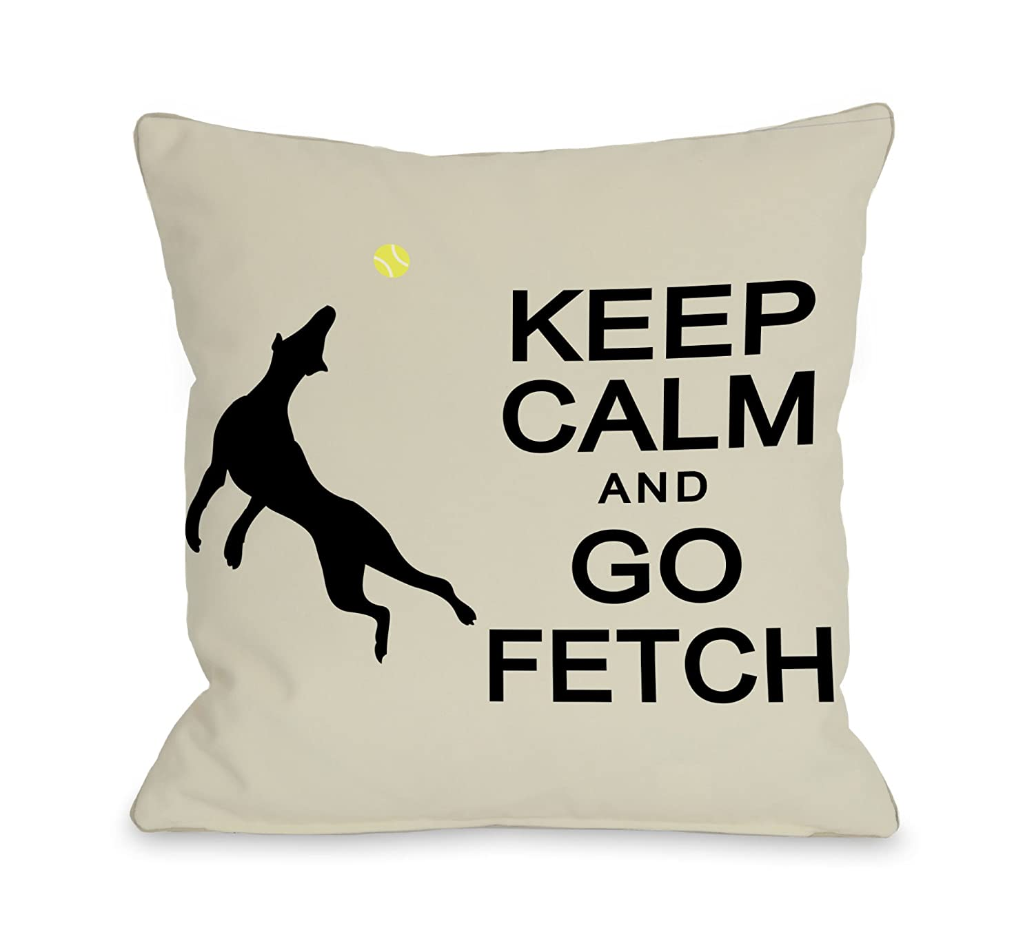 16 by 16-Inch Bentin Pet Décor 10209PL16 One Bella Casa Keep Calm and Go Fetch Pillow