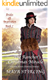 The Rancher's Christmas Miracle (Christian Western Historical Romance) (Brides of Inspiration Book 7)