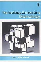 The Routledge Companion to Dramaturgy (Routledge Companions) Paperback