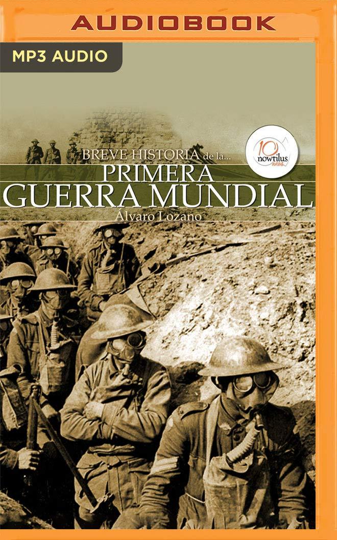 Breve Historia de la Primera Guerra Mundial: Amazon.es: Lozano, Alvaro, Collepardo, Jaime: Libros
