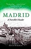 Madrid: A Traveller's Reader [Idioma Inglés]