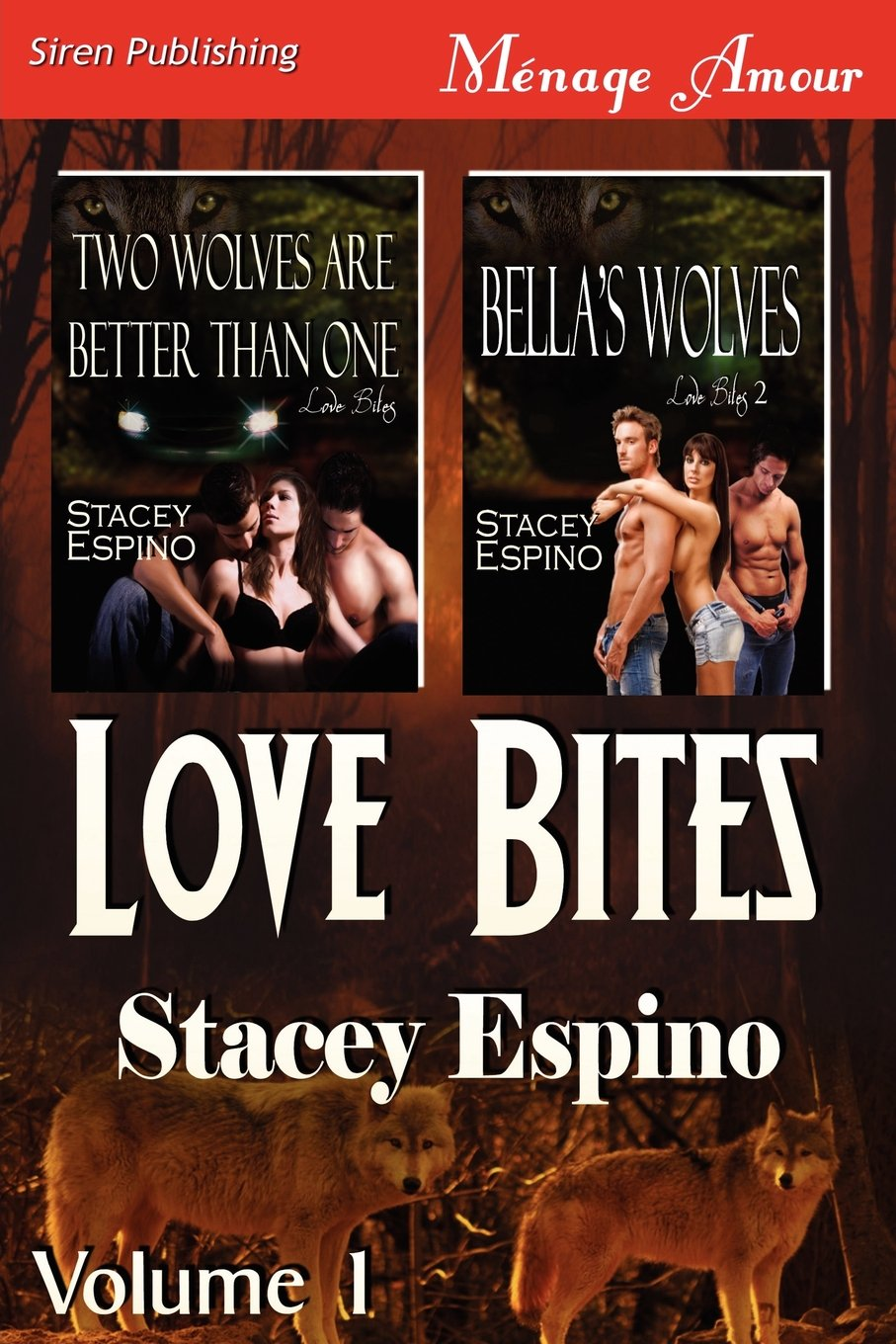 Love Bites, Volume 1 [Two Wolves Are Better Than One: Bella's Wolves] (Siren Publishing Menage Amour) pdf epub