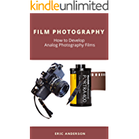 Film Photography: How to Develop Analog Photography Films book cover