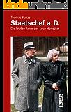 Staatschef a.D.: Die letzten Jahre des Erich Honecker (Biographien)
