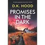 Promises in the Dark: A totally gripping serial killer thriller (Detectives Kane and Alton)