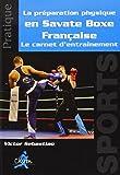 Le préparation physique en Savate Boxe Française : Le carnet d'entraînement