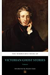 The Wimbourne Book of Victorian Ghost Stories: Volume 4 Kindle Edition