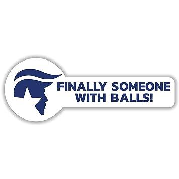 Finally a president with balls donald trump for president 2016 funny white vinyl bumper sticker