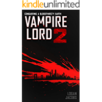 Vampire Lord 2: Conquering a Bloodthirsty Earth