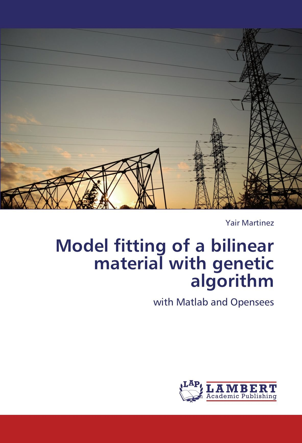Download Model fitting of a bilinear material with genetic algorithm: with Matlab and Opensees pdf