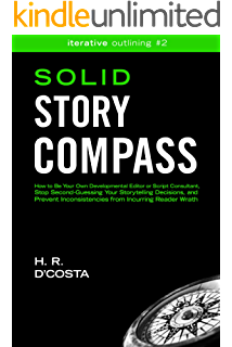 Sizzling Story Outlines How To Outline Your Screenplay Or Novel Always Know What Happens Next And Finish Your Rough Draft Without Freaking Out Iterative Outlining Book 1 Ebook D Costa H R Amazon Ca