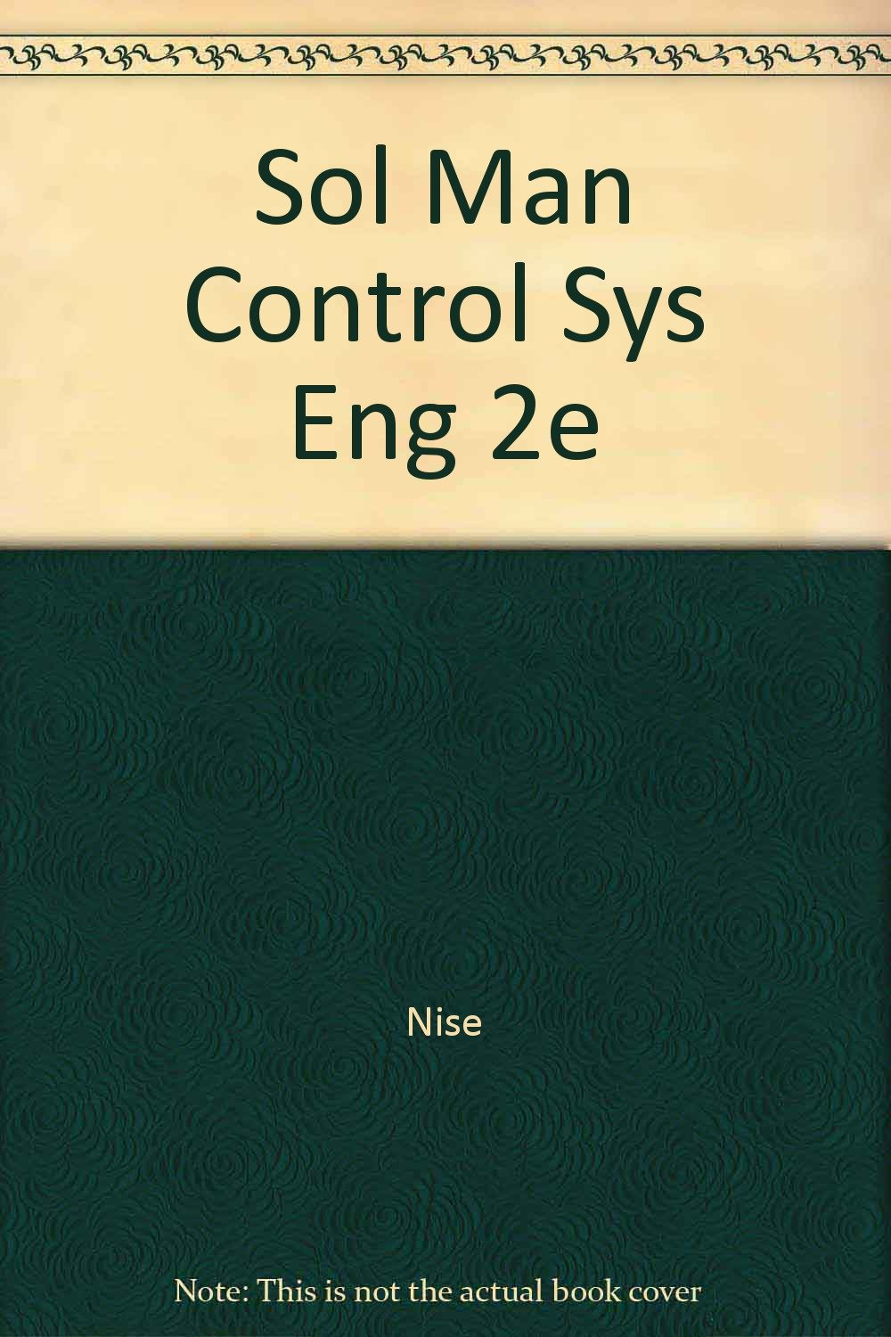 Solutions Manual Control Systems Engineering, Second Edition: Norman S. Nise:  9780805354263: Amazon.com: Books