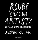 Roube como um artista: 10 dicas sobre criatividade (Pitch Deck)