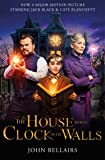 The House With a Clock in Its Walls: Film Tie-In (Lewis Barnavelt 1)