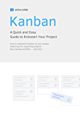 Kanban: A Quick and Easy Guide to Kickstart Your Project (English Edition)