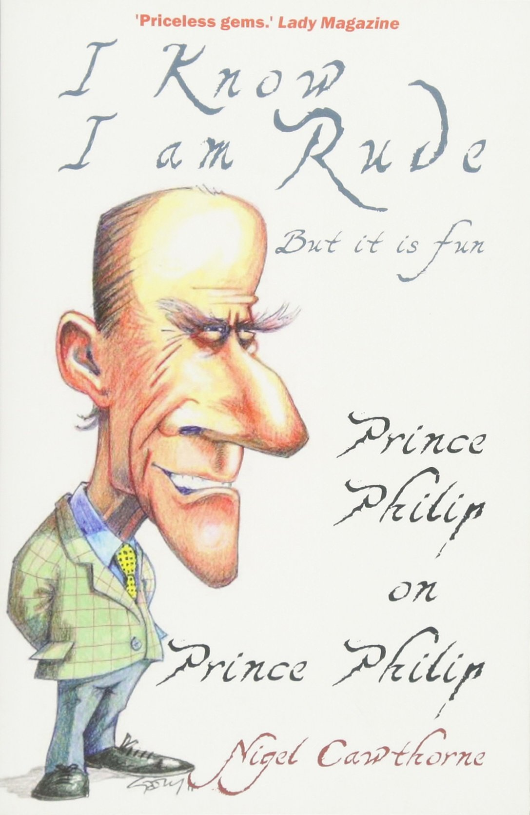 Download I Know I am Rude, but it is Fun: The Royal Family and the World at Large - as Seen by Prince Philip pdf epub