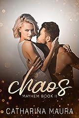 Chaos (Mayhem Book 2) Kindle Edition