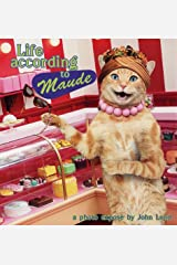 Life According to Maude: A Photo Expose by Hardcover