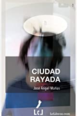 Ciudad rayada (LcLibros) (Spanish Edition) Kindle Edition